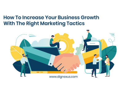 How To Increase Your Business Growth With The Right Marketing Tactics
