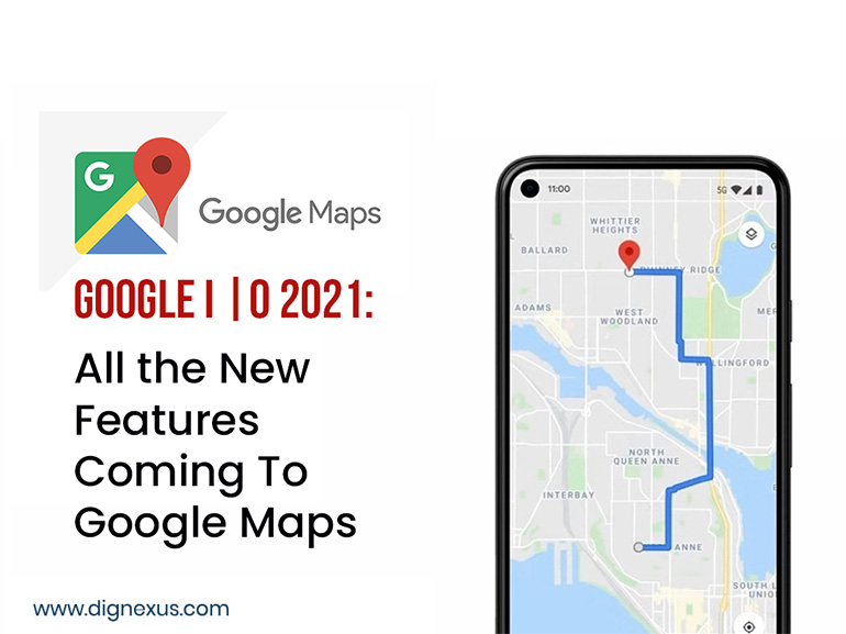 Google I/O 2021: All The New Features Coming To Google Maps: